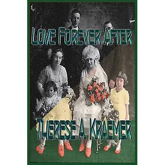 Love Forever After by Kraemer & Thrse A