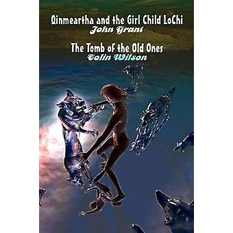 Qinmeartha  the Girl Child Lochi  The Tomb of the Old Ones by Grant & John