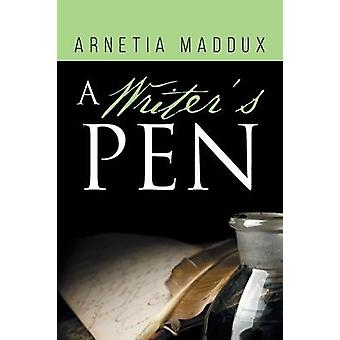 A Writers Pen by Maddux & Arnetia
