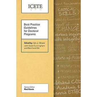 Best Practice Guidelines for Doctoral Programs by Shaw & Ian J.