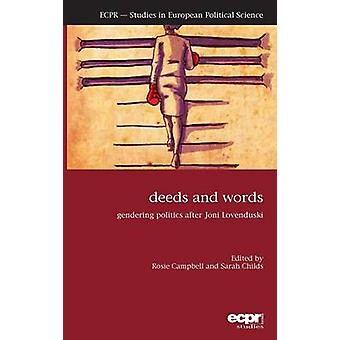 Deeds and Words Gendering Politics after Joni Lovenduski by Campbell & Rosie