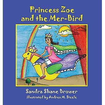 Princess Zoe and the MerBird by Brower & Sandra Shane