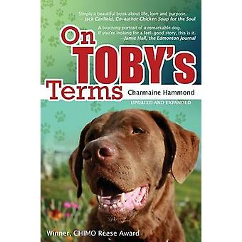 On Tobys Terms  A Touching Portrait of a Remarkable Dog by Hammond & Charmaine