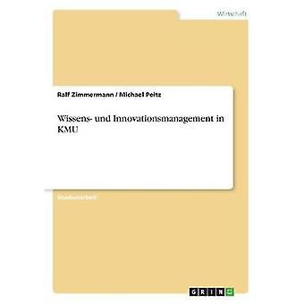 Wissens und Innovationsmanagement in KMU by Zimmermann & Ralf