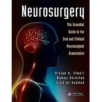 Neurosurgery - The Essential Guide to the Oral and Clinical Neurosurgi