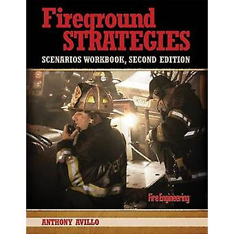 Fireground Strategies Scenarios Workbook (2nd Revised edition) by Ant