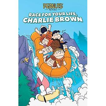 Race for Your Life - Charlie Brown! by Charles M. Schulz - 9781684151