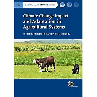 Climate Change Impact and Adaptation in Agricultural Systems by Phill