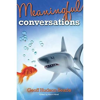 Meaningful Conversations by Geoff Hudson-Searle - 9781788036955 Book