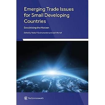 Emerging Trade Issues for Small Developing Countries - Scrutinising th