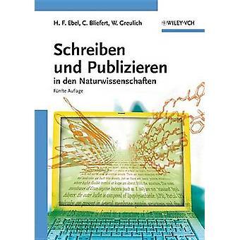 Schreiben Und Publizieren in Den Naturwissenschaften by Hans Friedric
