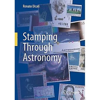Stamping Through Astronomy by Renato Dicati - 9788847028289 Book