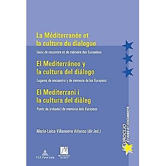 La Mediterranee et la culture du dialoog-El Mediterraneo y la cultura del dialogo