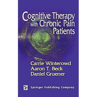 Cognitive Therapy with Chronic Pain Patients by Aaron T. Beck - 97808
