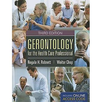 Gerontology for the Health Care Professional (3rd Revised edition) by