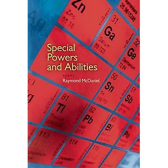 Special Powers and Abilities by Raymond McDaniel - 9781566893152 Book