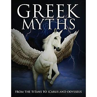 Greek Myths - From the Titans to Icarus and Odysseus by Martin J Dough
