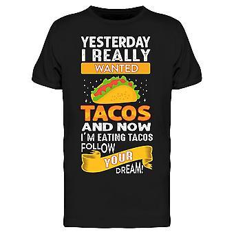 Folgen Sie Ihrem Taco Dreams Tee Men's -Bild von Shutterstock