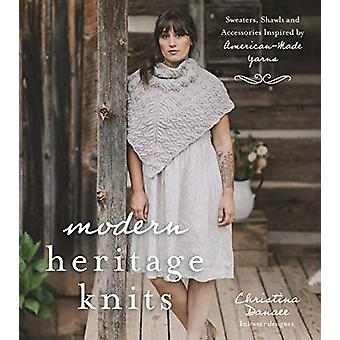 Modern Heritage Knits - Sweaters - Shawls and Accessories Inspired by