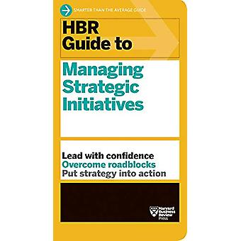 HBR Guide to Managing Strategic Initiatives by Harvard Business Revie