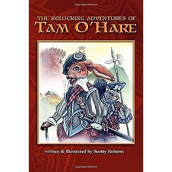 Rollicking Adventures of Tam O'Hare by Scott A Roberts - 978160037289