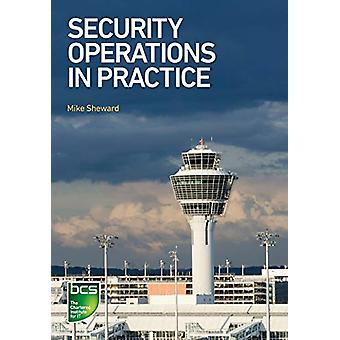 Security Operations in Practice by Mike Sheward - 9781780175065 Book