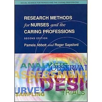 Research Methods For Nurses And The Caring Professions (Social Science for Nurses & the Caring Professions)