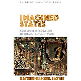 Imagined States - Law and Literature in Nigeria by Katherine Isobel Ba