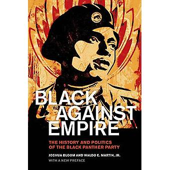 Black against Empire The History and Politics of the Black Panther Party The George Gund Foundation Imprint in African American Studies