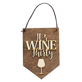 It's Wine Thirty Laser Cut Wall Hanging Wood Sign
