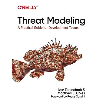 Threat Modeling  A Practical Guide for Development Teams by Izar Tarandach & Matthew J Coles