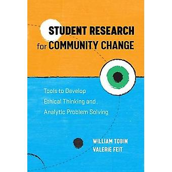 Student Research for Community Change - Tools to Develop Ethical Think
