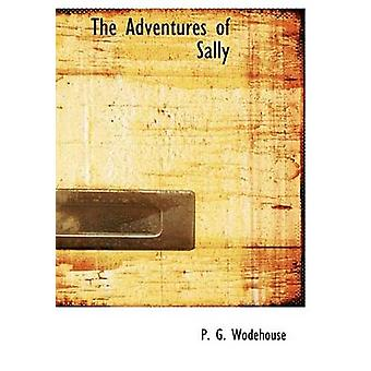 The Adventures of Sally by P G Wodehouse - 9780554224695 Book