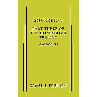Sovereign - Part Three of the Honeycomb Trilogy by Mac Roger - 9780573