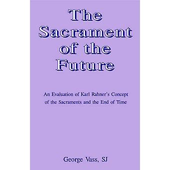 Sacrament of the Future by George Vass - 9780852446195 Book