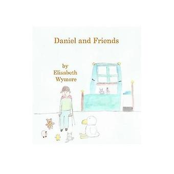 Daniel and Friends by Elisabeth Wymore - 9781367200302 Book