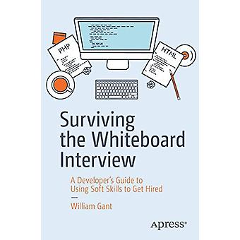 Surviving the Whiteboard Interview - A Developer's Guide to Using Soft