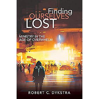 Finding Ourselves Lost by Robert C Dykstra - 9781532634819 Book