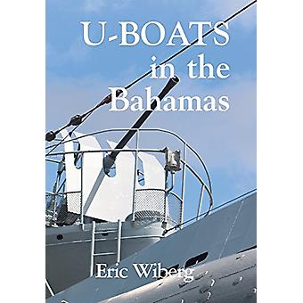 U-Boats in the Bahamas by Eric Wiberg - 9781899694624 Book