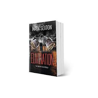 ELIMINATION by Mark Sexton - 9781913142124 Book