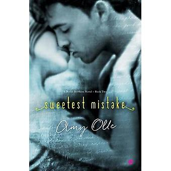 Sweetest Mistake by Amy Olle - 9781944180034 Book