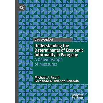 Understanding the Determinants of Economic Informality in Paraguay - A