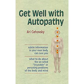 Get Well with Autopathy by Jiri Cehovsky - 9788086936321 Book