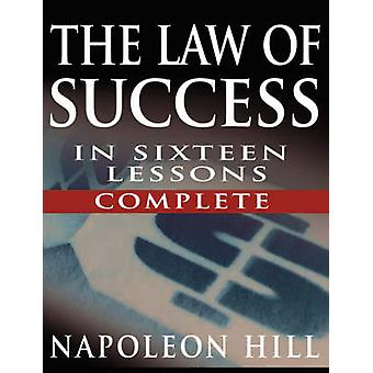 The Law of Success In Sixteen Lessons by Napoleon Hill (Complete - Un