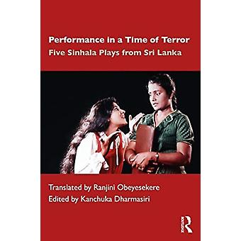 Performance in a Time of Terror by Edited by Kanchuka Dharmasiri