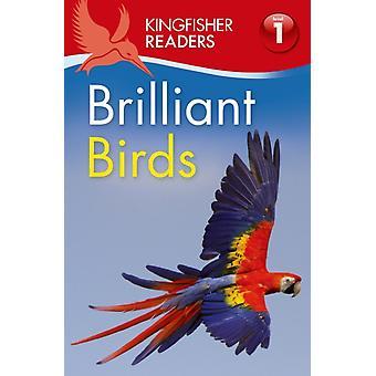 Kingfisher Readers L1 Brilliant Birds by Thea Feldman