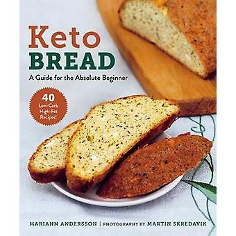 Keto Bread A Guide for the Absolute Beginner