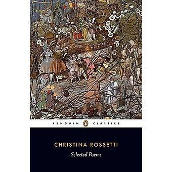 Selected Poems - Rossetti by Christina G. Rossetti - Dinah Roe - Chris