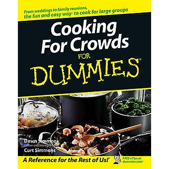 Cooking for Crowds For Dummies by Dawn Simmons - Curt Simmons - 97807