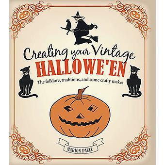 Maken uw Vintage Halloween - de Folklore - tradities- en sommige